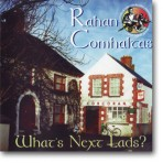 Rahan Comhaltas – What's Next Lad's – Audio CD